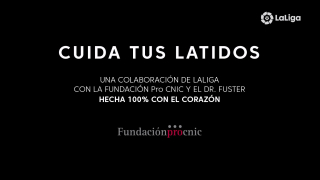 LaLiga y la Fundación Pro CNIC, unidas  contra las enfermedades cardiovasculares