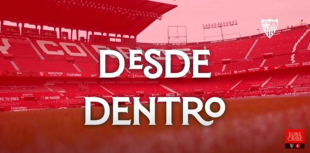 'Desde Dentro': una iniciativa que permite al Sevilla FC trasladar la pasión del equipo a sus aficionados y seguir construyendo marca